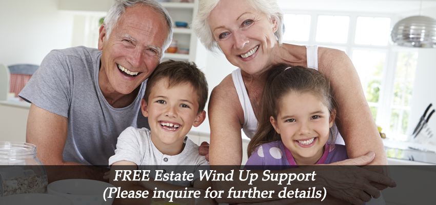 FREE Estate Wind Up Support (Please inquire for further details)
